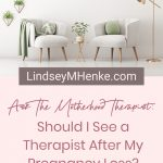 two comfy chairs - Should I See a Therapist After My Pregnancy Loss?